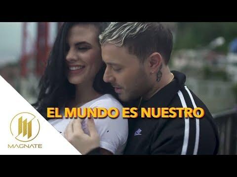 0 86 - Magnate – El Mundo Es Nuestro (Official Video)
