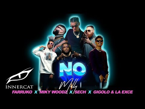 0 40 - Milly Ft. Farruko, Miky Woodz, Sech, Gigolo y La Exce – NO