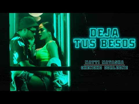 0 5 - Natti Natasha x Chencho Corleone - Deja Tus Besos 💋 [Official Video]