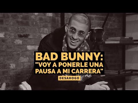 """0 55 - Bad Bunny: """"Voy a poner en pausa mi carrera"""""""