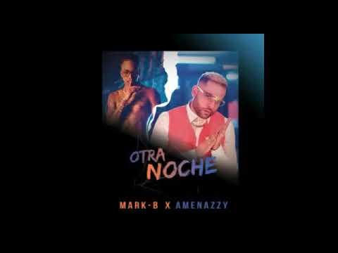 0 37 - Mark B Ft. Amenazzy – Otra Noche