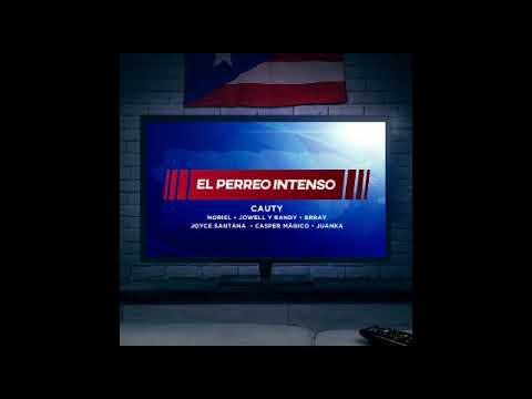 0 5 - Cauty Ft. Noriel, Jowell & Randy, Casper Magico, Juanka, Brray y Joyce Santana - El Perreo Intenso