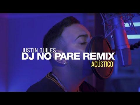 0 84 - Justin Quiles – DJ No Pare Remix (Acústico)