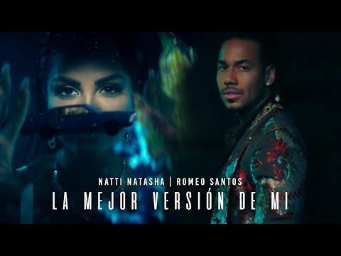 0 6 - Natti Natasha Ft. Romeo Santos – La Mejor Versión De Mi (Remix) (Video Oficial)