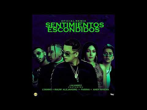 0 40 - J Alvarez Ft. Lyanno, Rauw Alejandro, Farina y Andy Rivera – Sentimientos Escondidos (Remix) (Preview)