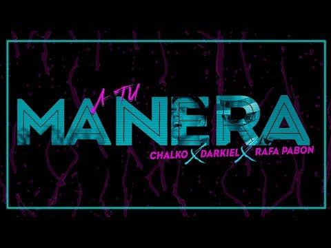 0 15 - Chalko Ft. Darkiel & Rafa Pabön - A Tu Manera (Video Oficial)