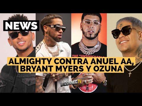 0 18 - Almighty en contra de Anuel AA, Bryant Myers, Ozuna, Hector (Ex El Father) y más