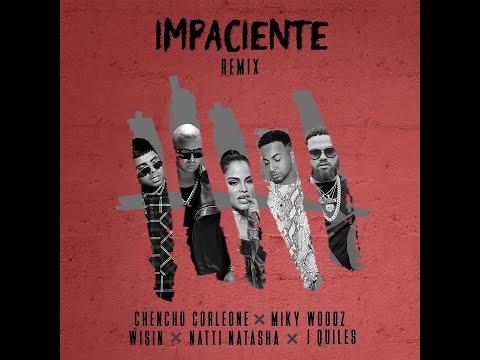 0 24 - Impaciente (Remix) - Chencho Corleone ❌ Miky Woodz ❌ Wisin ❌ Natti Natasha ❌ J Quiles