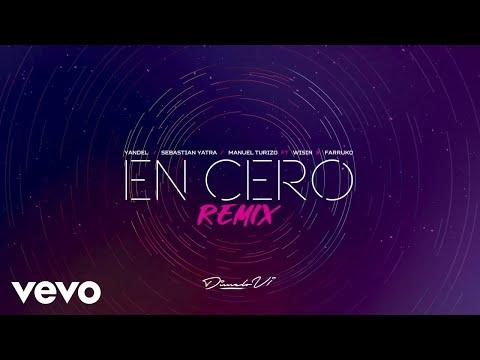 0 6 - Yandel Ft Manuel Turizo, Sebastián Yatra, Wisin Y Farruko - En Cero (Remix) (Video Lyric)