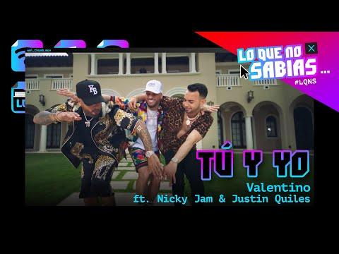 0 30 - Valentino Ft. Nicky Jam y Justin Quiles - Tú Y Yo | (Lo Que No Sabías)