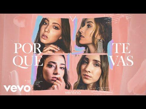 0 3 - Ventino – Por Qué Te Vas (Official Video)