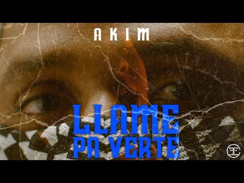 0 40 - Akim – Llame Pa Verte (Official Video)