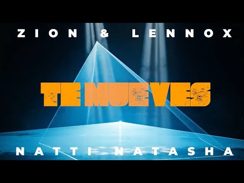 0 21 - Zion & Lennox Ft. Natti Natasha – Te Mueves (Official Video)