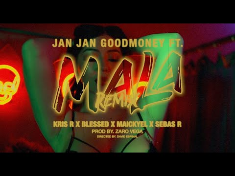 0 1 - Jan Jan GoodMoney Ft. Kris R., BLESSED, Maickyel y Sebas R – Mala (Remix) (Official Video)