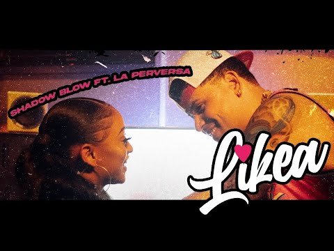 0 19 - Shadow Blow Ft. La Perversa - Me Likea (Official Video)