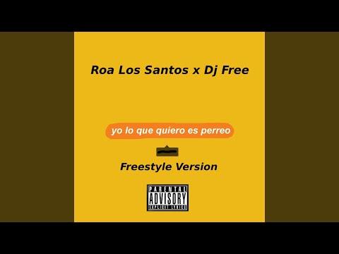 0 - Roa Los Santos - Yo Lo Que Quiero Es Perreo (Freestyle Version)