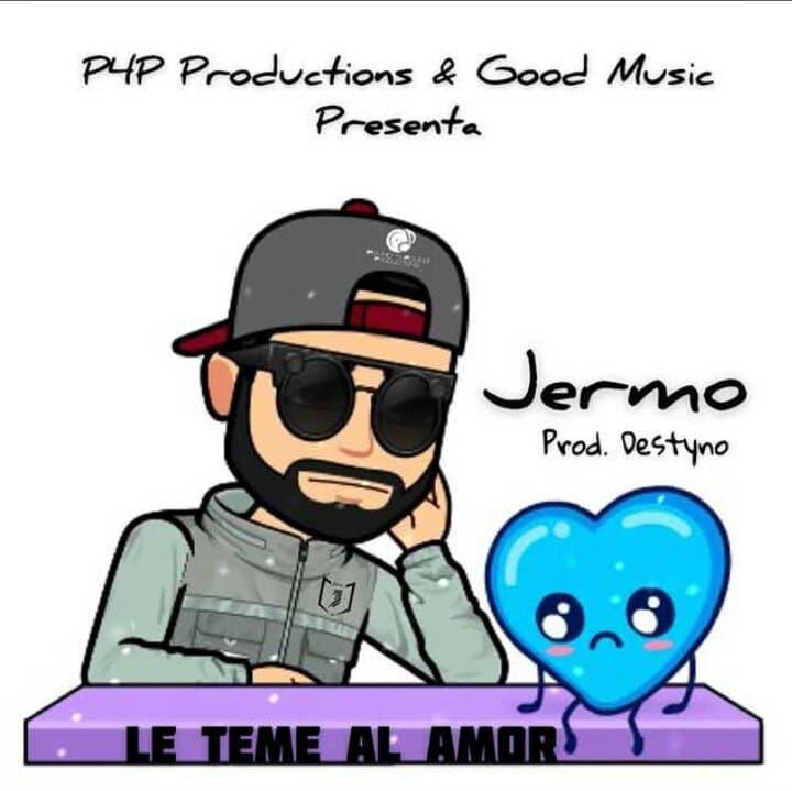"121373268 358689872005592 6879127427030475129 n - Jermo -""Le Teme al Amor"""