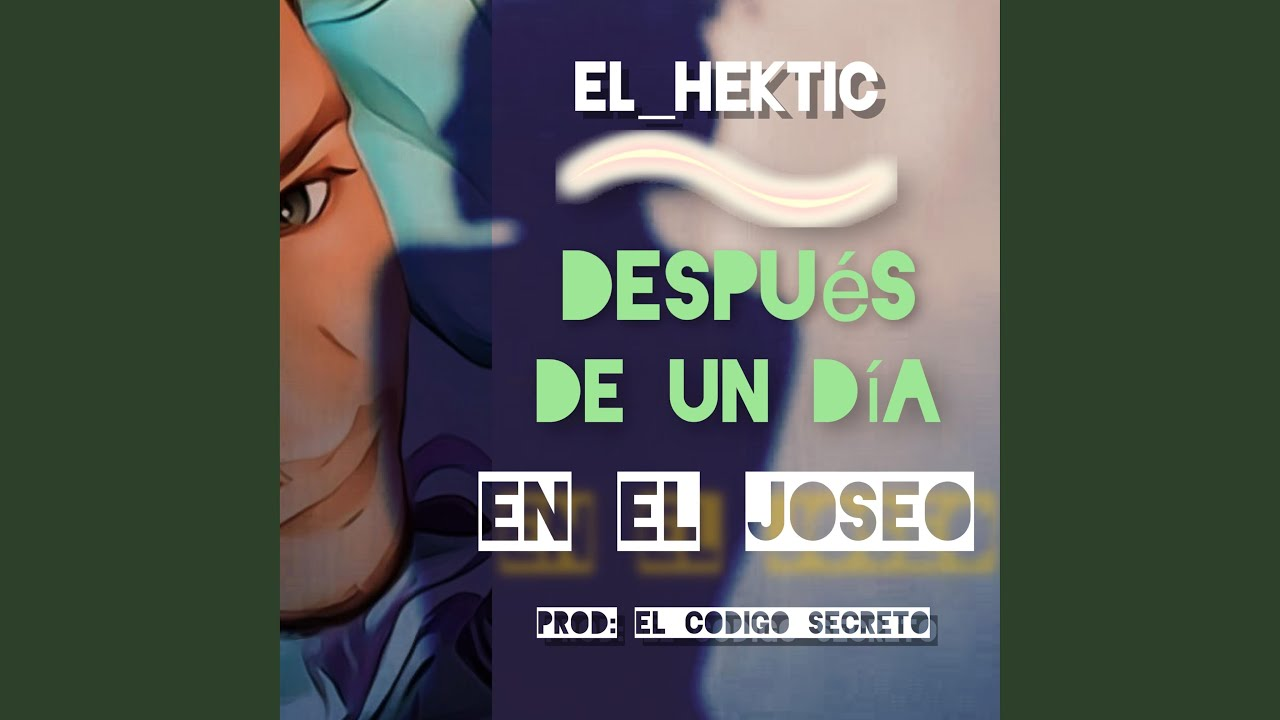 maxresdefault 6 - Despues de un dia en el joseo - El_Hektic