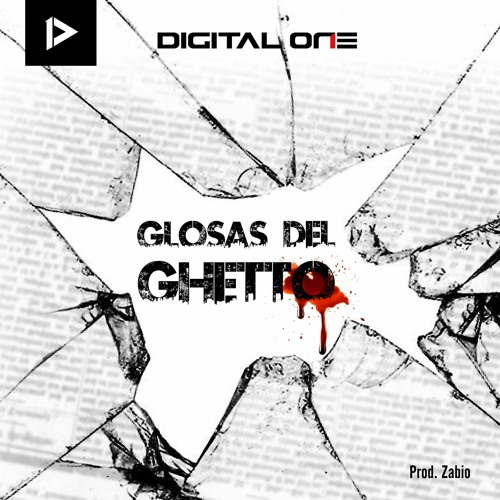 artworks sNyHainOVtZ9iK8M Rk0iog t500x500 - Digital One - Glosas del Ghetto