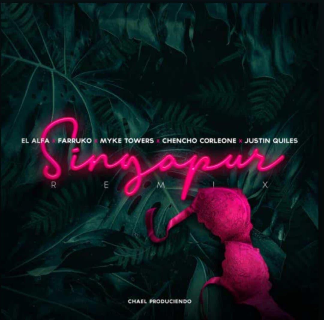 """131503586 228896145333878 4584249725402959010 n - l Alfa """"El Jefe"""" x Farruko x Myke Towers x Justin Quiles x Chencho Corleone - Singapur (Remix)"""