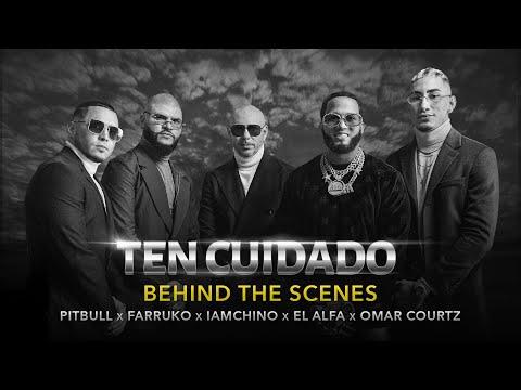 0 4 - Farruco x Pitbull x IAmChino x Omar Courtz x El Alfa - Ten Cuidado ( Behind the Scenes Video)