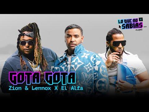 "0 - Zion y Lennox - El Alfa - ""GOTA GOTA"" (Los detalles que no sabias)"