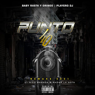 190862024 957558028388548 3612468539587681593 n - Dj Playero feat Baby Rasta y Gringo - Punto 40 (2021)