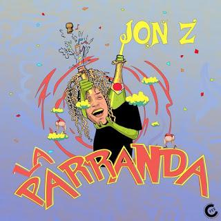 """La Parranda.jpeg - JON Z LANZA """"LA PARRANDA"""" EL TRAPERO CELEBRA POR TODO LO ALTO CON ESTE NUEVO SENCILLO Y VIDEO MUSICAL*"""