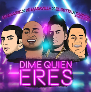 238562779 424000779051095 1000750863088875942 n - RD Maravilla, Kannon El Protagonista, El Betta y Eban Music - Dime quien eres