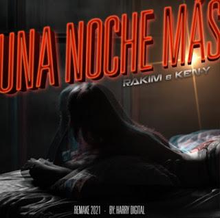 241334396 843521999864859 111495384003854540 n - R.K.M & Ken-Y · Harry Digital - Una Noche Mas (Remake 2021)