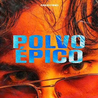 241537975 551111899436271 6650389353119656717 n - Faustino - Polvo Epico